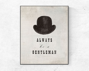 Vintage Inspired Etiquette Wall Art, Always be a Gentleman, Antique Top Hat Illustration Printable Wall Decor