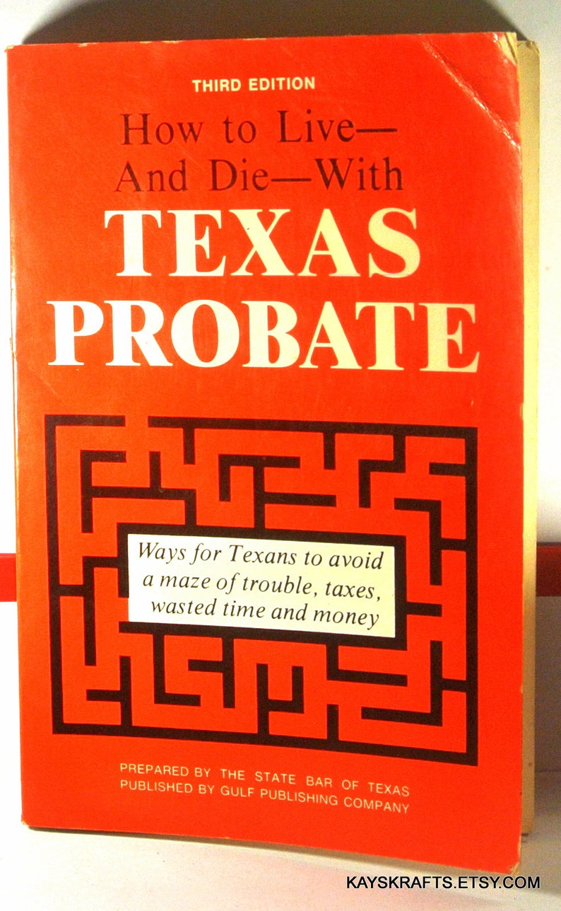 Download e-book How to Live and Die with Texas Probate