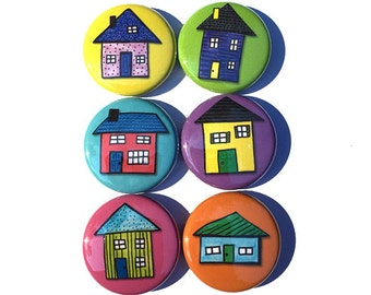 House Magnets or House Pins - Housewarming Gift, Realtor or New House Gift - Home Fridge Magnets or Pinback Buttons Set