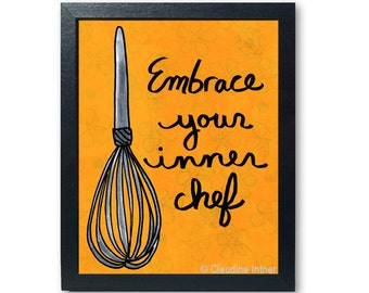 Embrace Your Inner Chef print - Kitchen Art Giclee, Whisk art, cooking, food wall decor, inspirational quote, positive affirmation, cook