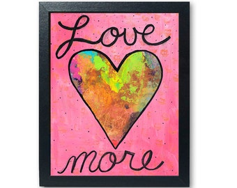 Love More Art Print - Spread the Love Print - Pink Wall Art Decor - 5x7 8x10 11x14 - Heart Art Print Giclee