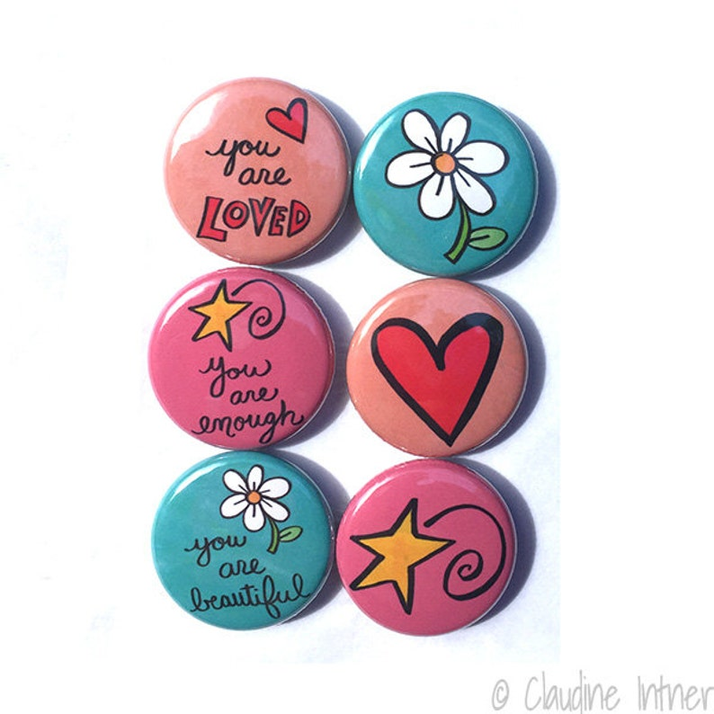 You are LOVED ENOUGH & BEAUTIFUL magnets or pinback buttons image 0