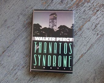 The Thanatos Syndrome by Walker Percy - Farrar Straus Giroux 1987 First Edition Hard cover