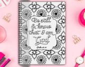 Be Still and Know Gratitude Journal, Cute Notebook, Scripture Journal, Bible Journaling, Prayer Journal, War Binder, Christian gifts