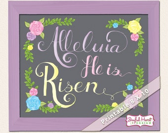 Printable Easter Decor Hand Lettered Art wall decoration floral Alleluia He is Risen Bible Scripture quote 8x10 poster print pastel colors