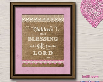 """Burlap & Lace Nursery Art with Bible Verse Rustic Chic wall decor PRINTABLE Girl baby shower decoration """"Children are a blessing"""" Psalm 127"""