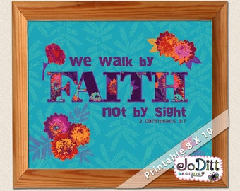 Walk by FAITH not by sight 2 Corinthians 5:7 Scripture printable, Scripture art, Bible verse art printable - purple, teal, orange floral