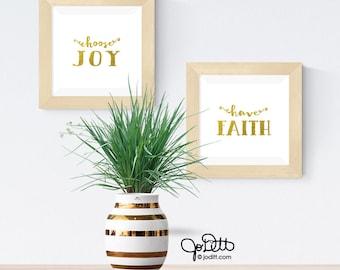 Gold foil art print - choose JOY sign - have FAITH sign - hand lettered printable art - white & gold foil wall art, gold foil overlay