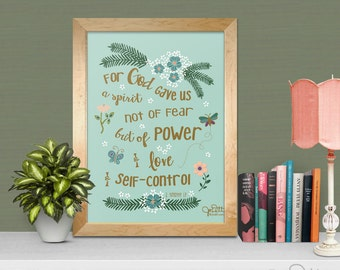 2 Timothy 1:7 Scripture printable God has not given us a spirit of fear but of power love self-control -printable Scripture art Bible verse