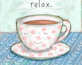 Just Relax, It's Teatime Archival Matted Print