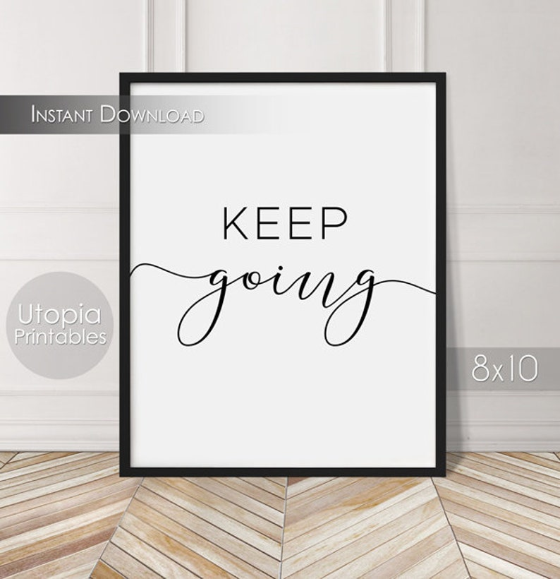 Keep Going Printable Quote Motivational Positive Empowerment image 0