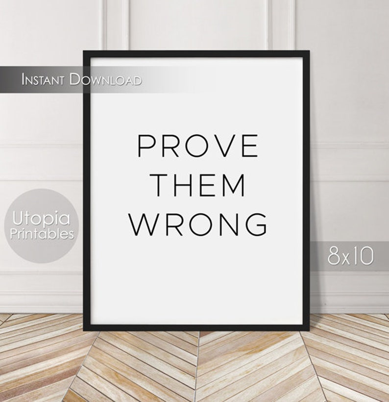 Prove Them Wrong Printable Quote Motivational Positive image 0
