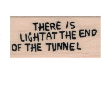 Quote  rubber stamp Banksy There Is Light At The End 1 x 1 3/4 inches  stamps stamping street art graffiti.20654
