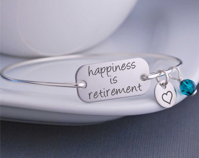 Teacher Retirement Gift, Silver or Gold or Rose Gold Happiness is Retirement Bangle Bracelet, Education Retirement Jewelry