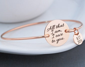 Mother of the Bride Gift, All That I Am I Owe to You Bracelet, Gift for Mother of the Bride for Wedding,Personalizable Mother's Day Bracelet