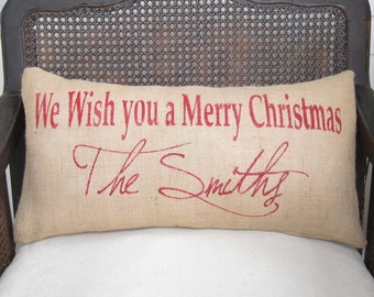 Christmas Wishes -  Personalized Burlap Christmas Pillow  - We wish you a Merry Christmas with custom Name