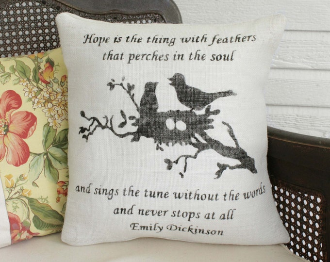 Hope - Burlap Pillow - Emily Dickinson Quote - Hope is the thing with Feathers - Bird Pillow - Nest Pillow - Bird Quote - Bird Nest
