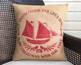 Nautical Christmas Pillow  -  Burlap Pillow Christmas  - Holiday Decor - Christmas Decor - Clipper Ship Nautical Quote - Nautical Pillow
