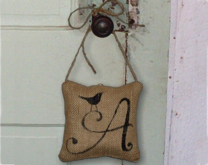 Bird  Letter Custom Monogram  - Burlap Feed Sack Pillow Door Hanger