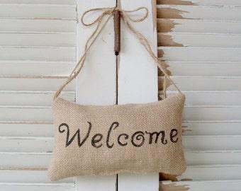Welcome  - Burlap Pillow Door Hanger
