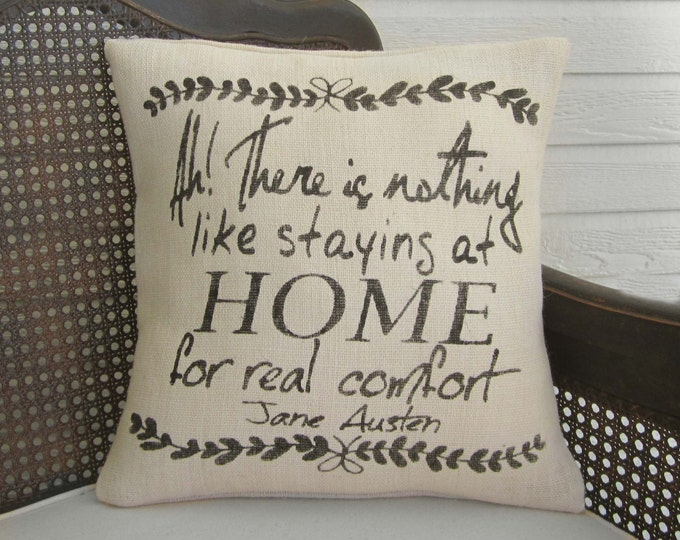 Home - Jane Austen Quote  - Burlap  Pillow - Home Quote - Decorative Pillow  - Quote from Jane Austen's Emma