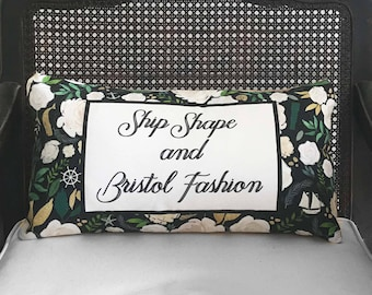 Ship Shape and Bristol Fashion - Floral Nautical Quote Pillow-  Linen Cotton Blend