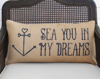 Sea You in My Dreams -  Burlap Pillow  - Nautical Decor - Nautical Pillow - Anchor Heart - Coastal Pillow - Nautical Valentine Quote