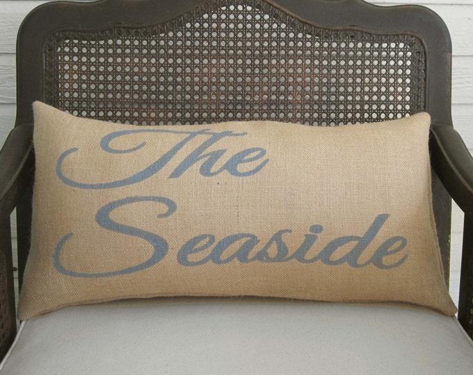 The Seaside  - Burlap  Pillow - Nautical Pillow - Beach Decor - Beach Cottage Decor  - Nautical Decor - Seaside Pillow