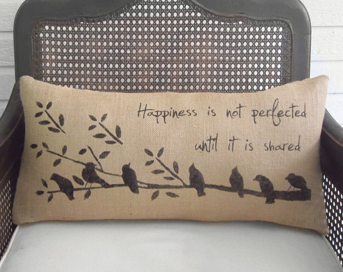 Happiness, Birds on a Branch - Burlap  Pillow - Hand Painted Bird Pillow with Quote  - Burlap Feedsack Pillow