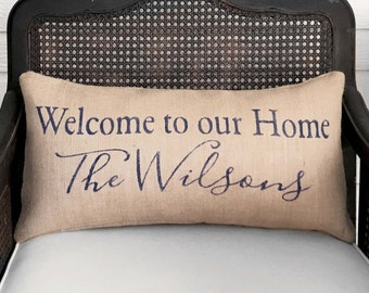 Welcome To Our Home - Personalized Family Name  Pillow Burlap Feed Sack  - Welcome Pillow - Custom Family Name Decor