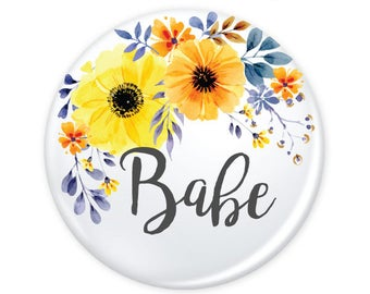 """Babe Watercolor Floral Colorful Button 1.25"""" (Pin Back or Magnet)"""