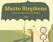 Matte Stephens - Selected Works A book of art - Special signed copy.