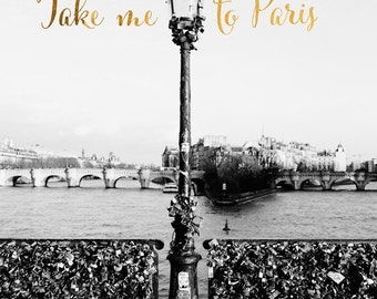 Take Me To Paris Print, Typography Art, Paris Decor, Black and White Art, Travel Inspirational Print, Wall Decor, Pont Des Arts
