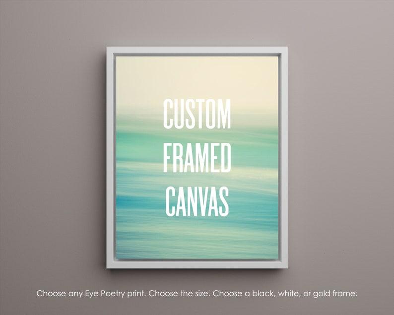 Custom Framed Canvas Gallery Wrap Choose any Eye Poetry image 1