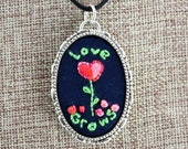 Love Grows - Convertible Embroidered Pendant/Pin