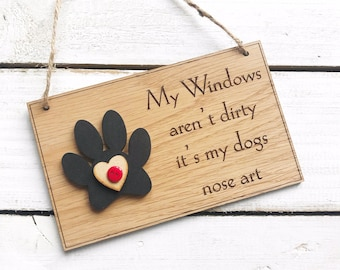 """Oak Dog Plaque Handcrafted Wooden Sign Pet Paw Print With Heart Button Gift """"My windows aren't dirty, its my dog's nose art"""""""