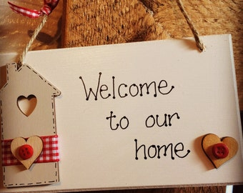 Welcome to our Home handmade wooden Plaque Sign