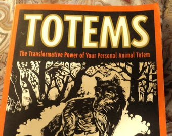 Totems: The Transformative Power of Your Personal Animal Totem by Brad Steiger