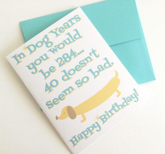 Happy 40th Birthday In Dog Years Card
