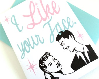 I Like Your Face Card. Valentines Day Card. Anniversary Card. I Love You Card. Love Card. Mid Century Design. Romance. Sweetheart Card.
