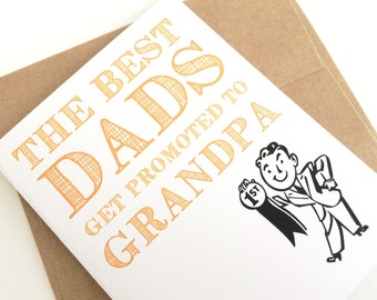 The Best Dads Get Promoted to Grandpa. Grandpa Card. Baby Announcement Card. Pregnancy Announcement Card. Card for Dad. Best Dad Card. Baby.