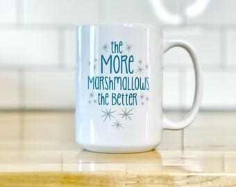 Sale - The More Marshmallows the Better Ceramic Hot Chocolate Mug. 15oz Cocoa Mug.