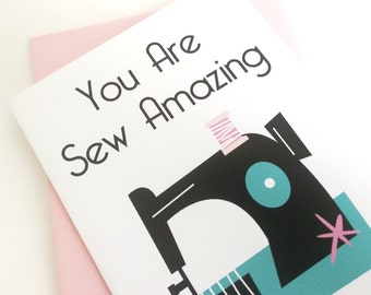 You are Sew Amazing Card. Card for Seamstress. Sewing Lover Card. Card for Mom. Card for Grandma. Card for Wife. Card for Best Friend.