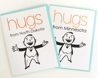 Send a Hug Greeting Card. Hugs from your State Card. Personalized Card. Thank You Card. Thinking of You Card. Fun Thank You Card. Customized