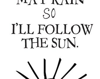 I'll follow the sun art print
