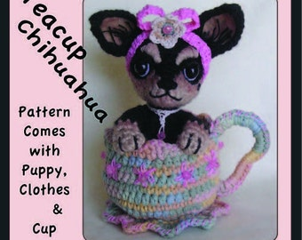 Digital PDF Crochet Pattern for TEACUP CHIHUAHUA Includes Puppy Dog and Tea Cup /Saucer Instructions Amigurumi