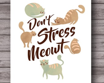 Don't Stress Meowt, printable cat poster, cat lover gift, office cubicle decor, dorm decor, instant download wall art, floral, relax cat art
