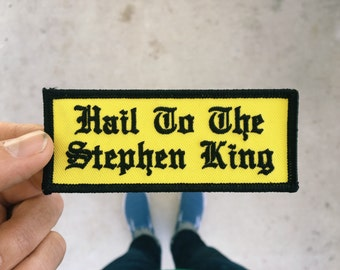 Hail To The Stephen King : Embroidered Patch