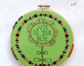 just DO YOUR BEST - pdf embroidery pattern, embroidery hoop art, hand embroidery, words of wisdom, inspiring quotes, wise words, folk flower