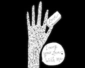 I Carry Your Love with Me Fine Art Print BW Black and White Contemporary Hand Floral